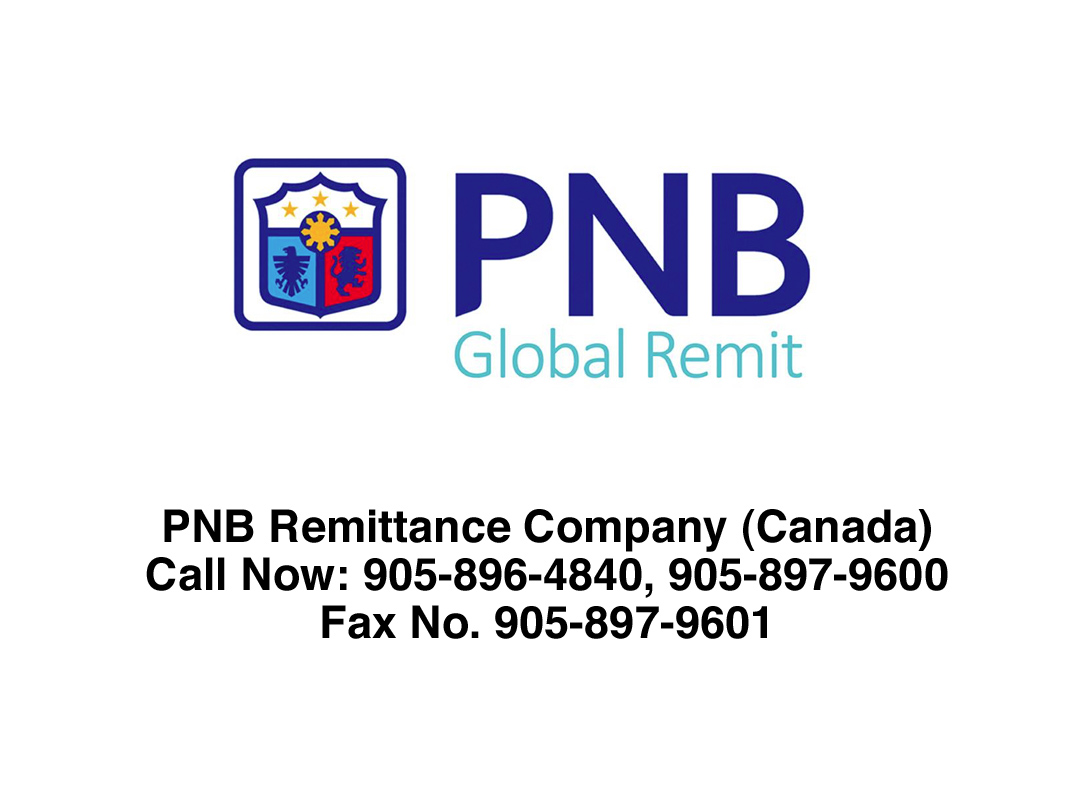 PNB Remittance Company (Canada) Call Now: 905-896-4840, 905-897-9600 Fax No. 905-897-9601